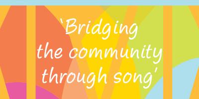 Bridging the community through song